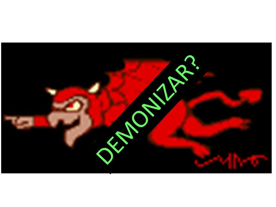 DEMONIZAR?