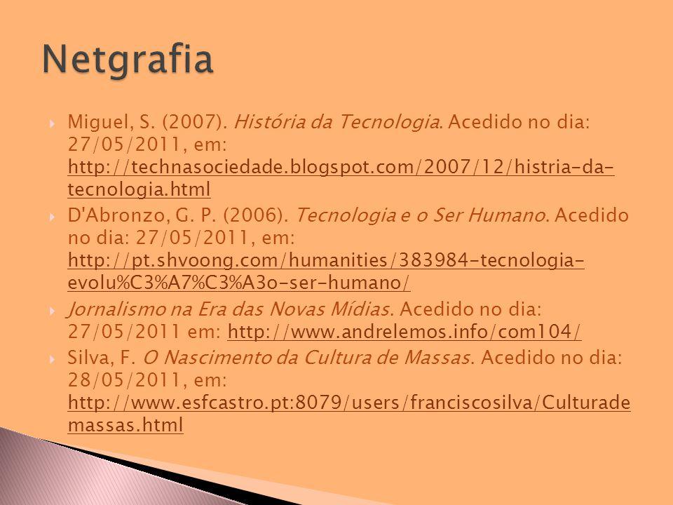  Miguel, S. (2007). História da Tecnologia.