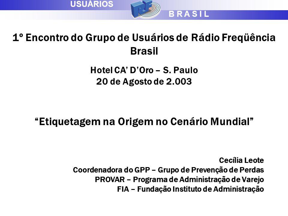 B R A S I L USUÁRIOS 1º Encontro do Grupo de Usuários de Rádio Freqüência Brasil Hotel CA' D'Oro – S.