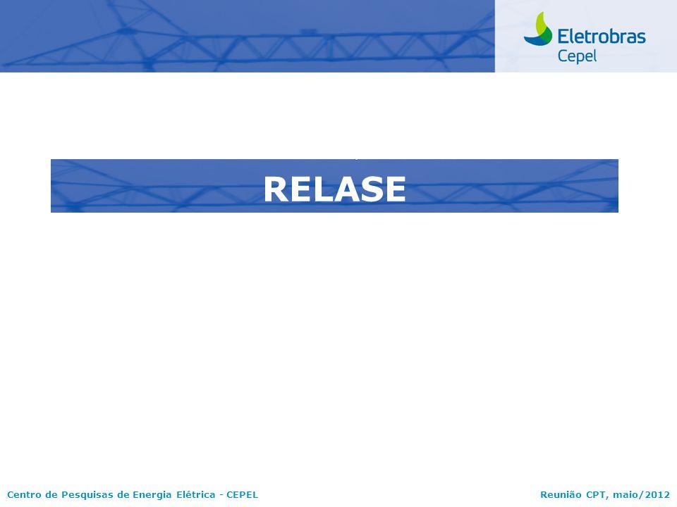 Centro de Pesquisas de Energia Elétrica - CEPELReunião CPT, maio/2012 RELASE