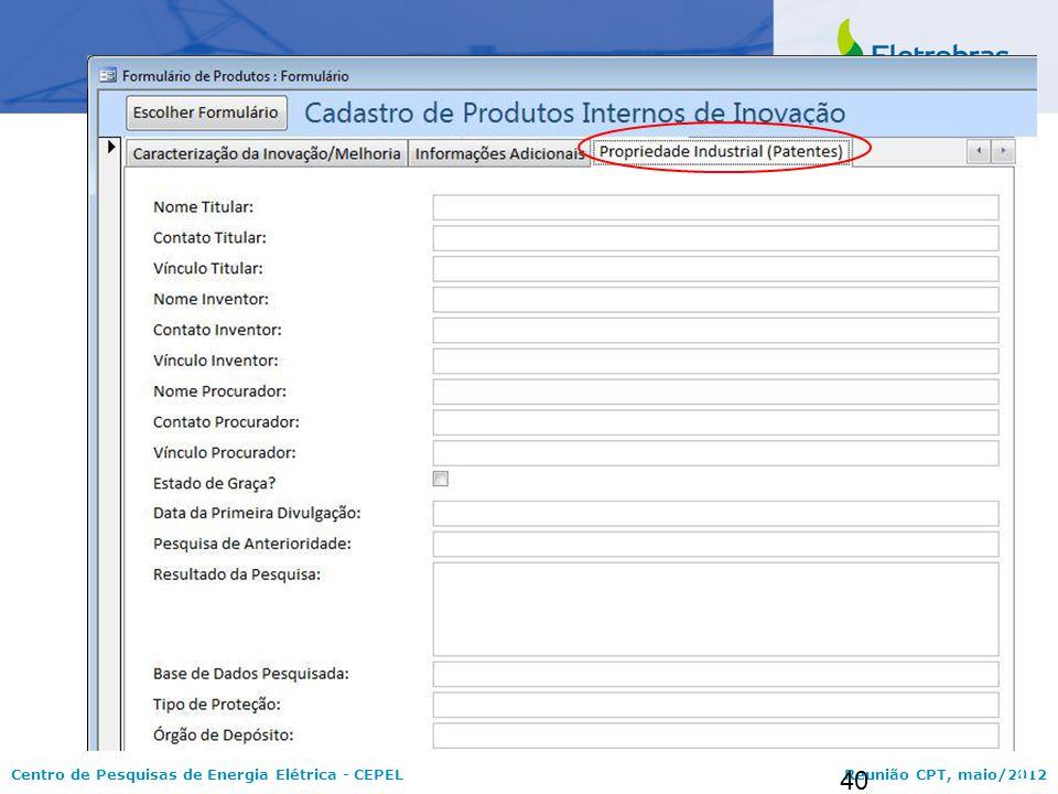 Centro de Pesquisas de Energia Elétrica - CEPELReunião CPT, maio/2012 40