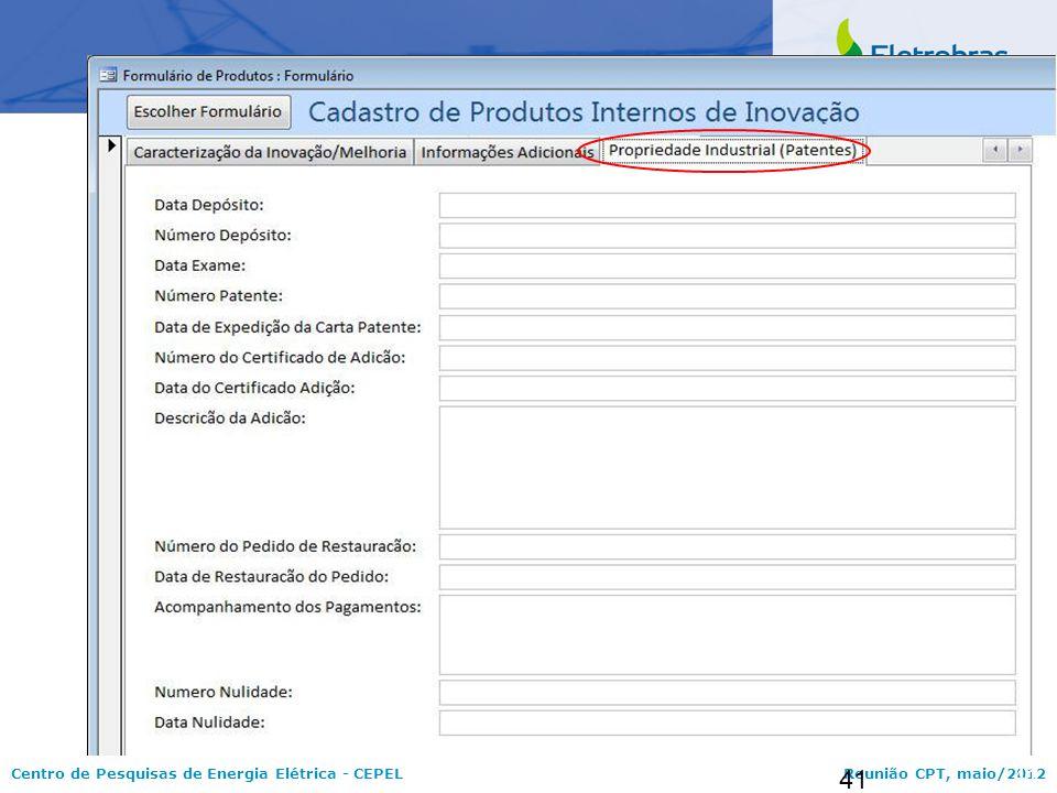 Centro de Pesquisas de Energia Elétrica - CEPELReunião CPT, maio/2012 41