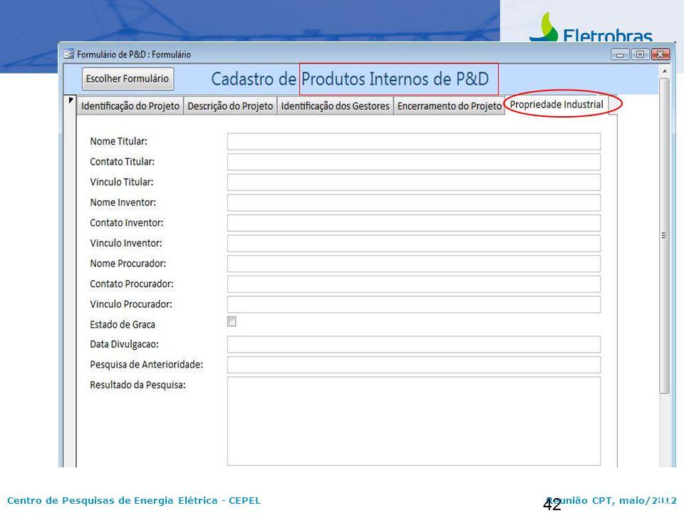 Centro de Pesquisas de Energia Elétrica - CEPELReunião CPT, maio/2012 42