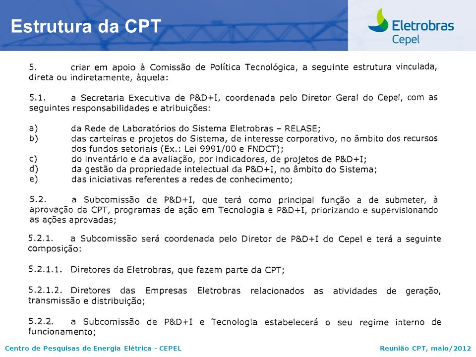 Centro de Pesquisas de Energia Elétrica - CEPELReunião CPT, maio/2012 Estrutura da CPT