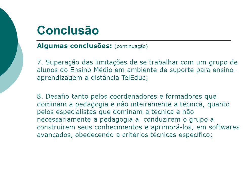 Conclusão Algumas conclusões: (continuação) 7.