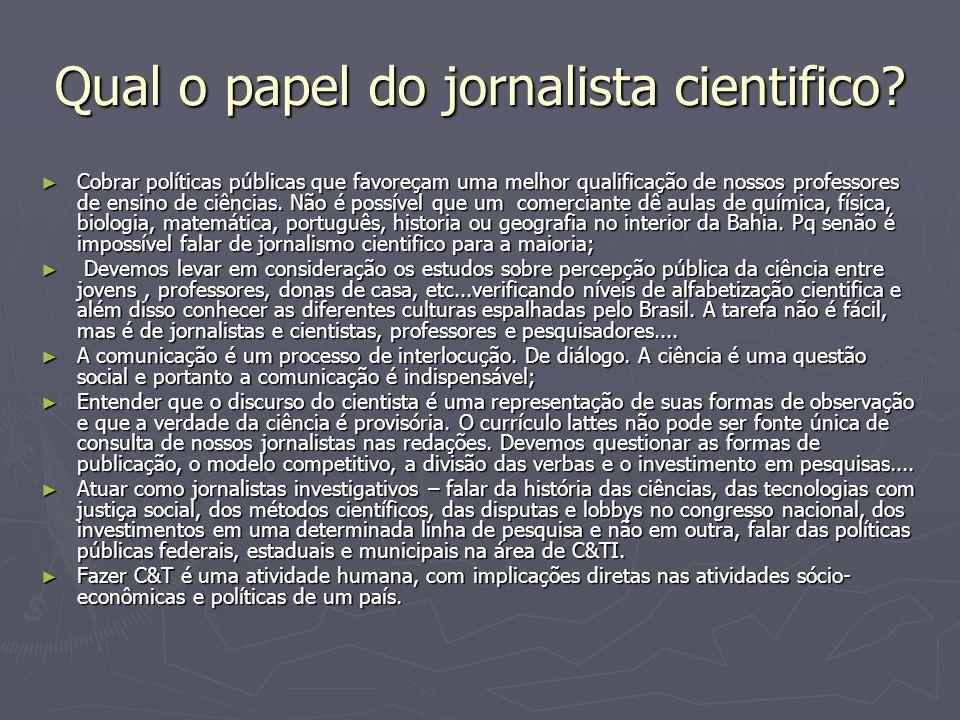 Qual o papel do jornalista cientifico.