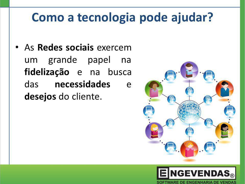 As Redes sociais exercem um grande papel na fidelização e na busca das necessidades e desejos do cliente. Como a tecnologia pode ajudar?