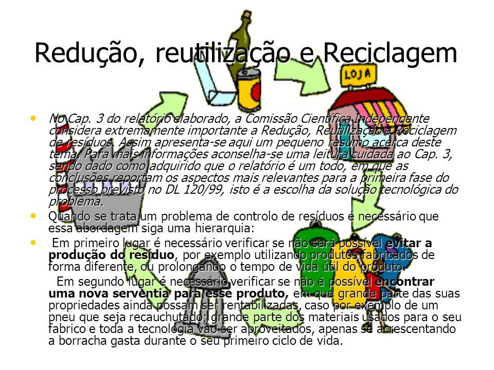 Redução, reutilização e Reciclagem No Cap. 3 do relatório elaborado, a Comissão Científica Independente considera extremamente importante a Redução, R