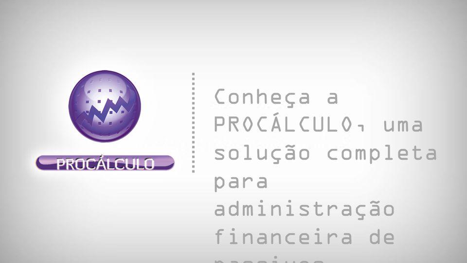 Conheça a PROCÁLCULO, uma solução completa para administração financeira de passivos jurídicos.