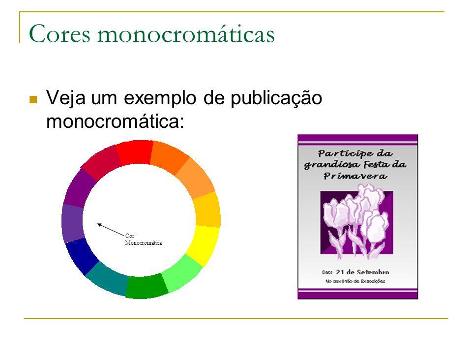 Cores monocromáticas Veja um exemplo de publicação monocromática: Cor Monocromática