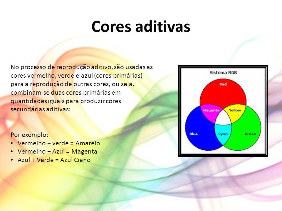 Cores aditivas No processo de reprodução aditivo, são usadas as cores vermelho, verde e azul (cores primárias) para a reprodução de outras cores, ou s