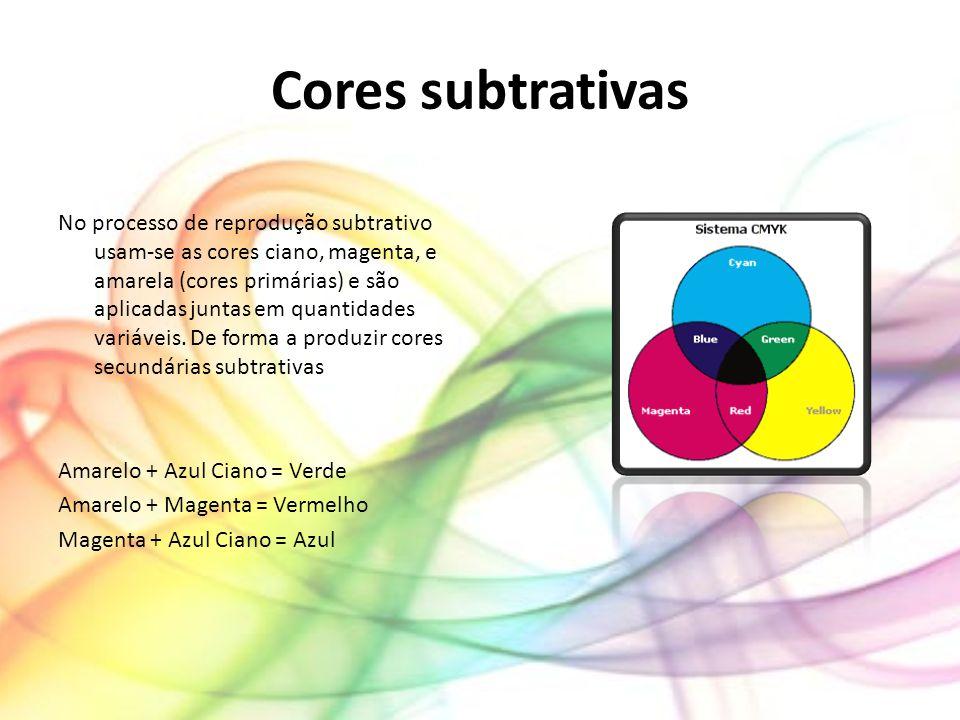 Cores subtrativas No processo de reprodução subtrativo usam-se as cores ciano, magenta, e amarela (cores primárias) e são aplicadas juntas em quantida