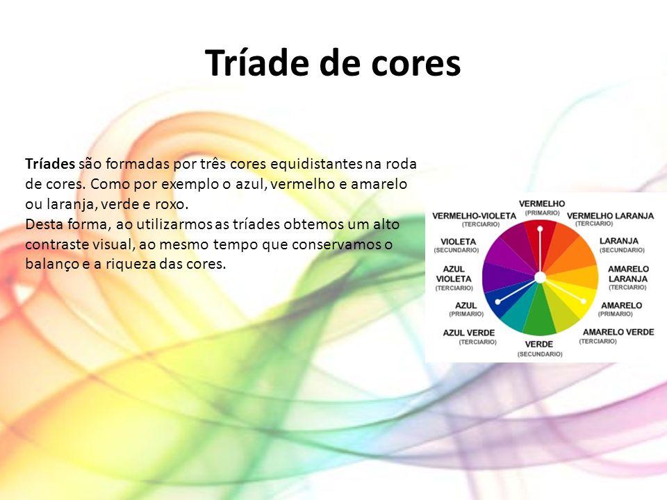 Tríade de cores Tríades são formadas por três cores equidistantes na roda de cores. Como por exemplo o azul, vermelho e amarelo ou laranja, verde e ro