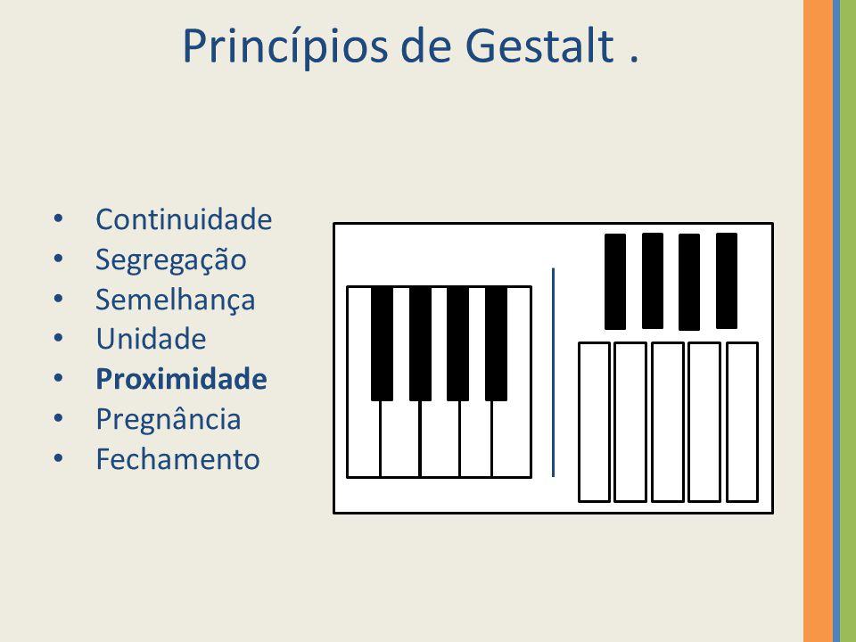 Princípios de Gestalt. Continuidade Segregação Semelhança Unidade Proximidade Pregnância Fechamento