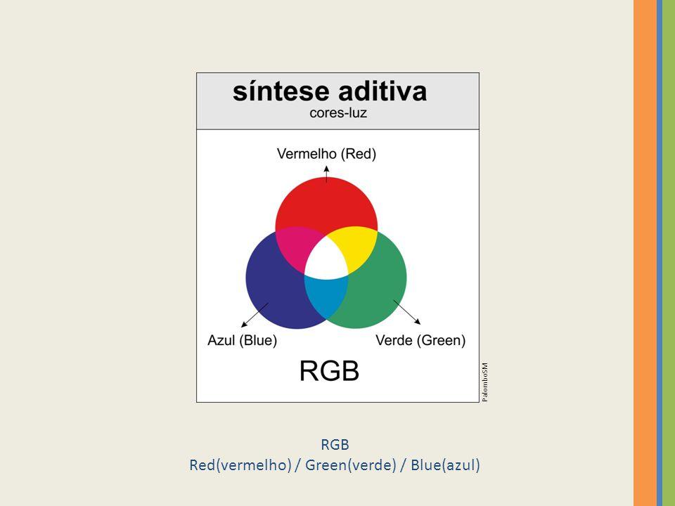 RGB Red(vermelho) / Green(verde) / Blue(azul) PalomboSM