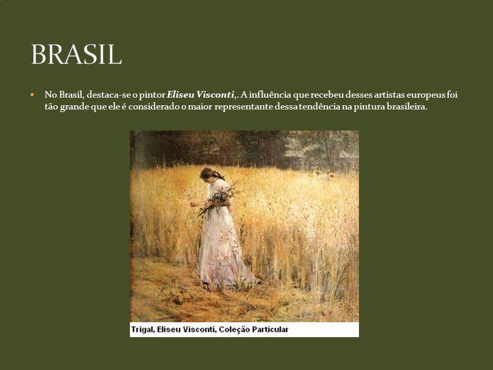 No Brasil, destaca-se o pintor Eliseu Visconti,.