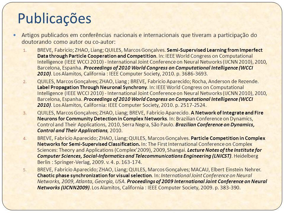 Publicações Artigos publicados em conferências nacionais e internacionais que tiveram a participação do doutorando como autor ou co-autor: 1.