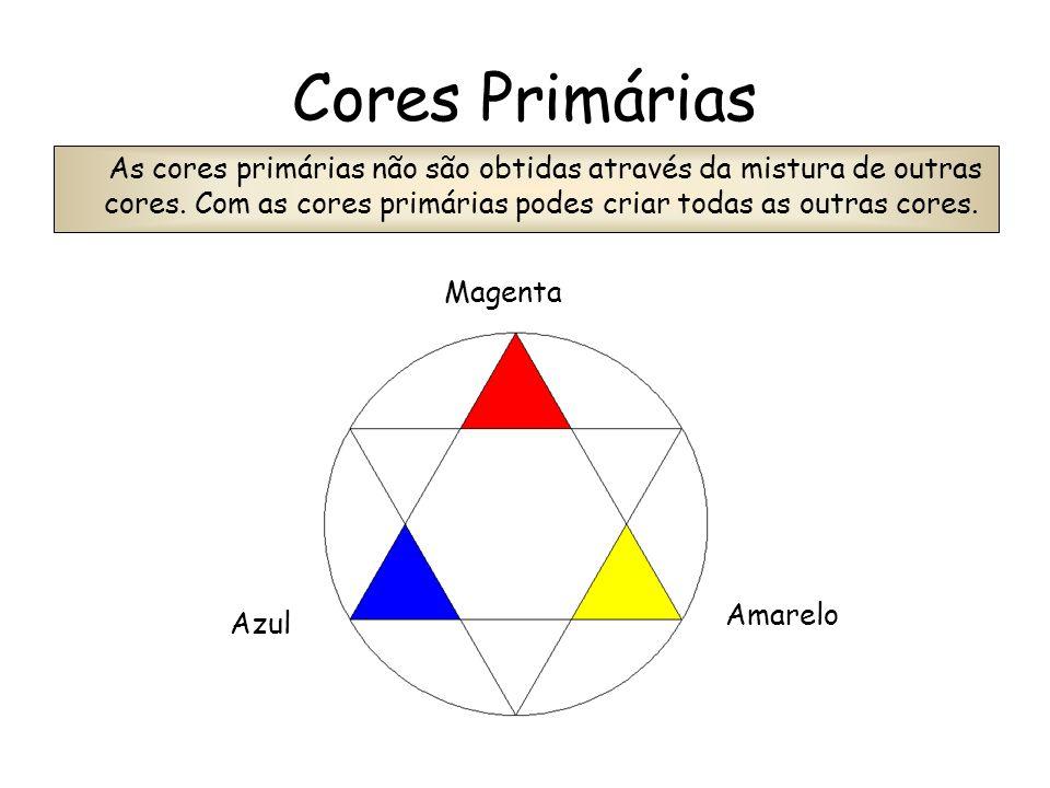 Cores Primárias As cores primárias não são obtidas através da mistura de outras cores. Com as cores primárias podes criar todas as outras cores. Azul