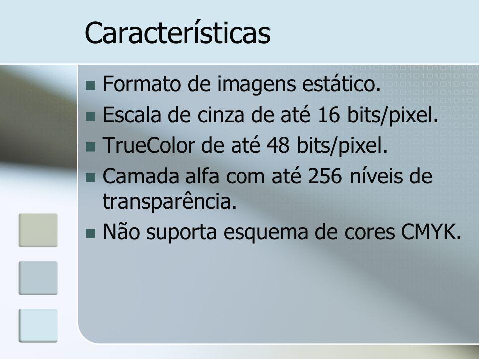 Características Formato de imagens estático. Escala de cinza de até 16 bits/pixel. TrueColor de até 48 bits/pixel. Camada alfa com até 256 níveis de t