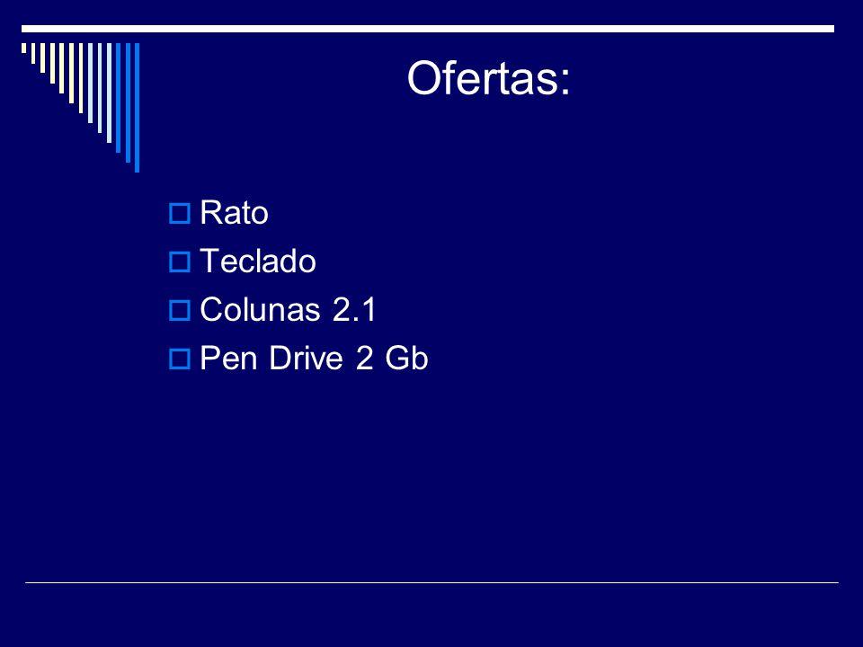 Ofertas: RRato TTeclado CColunas 2.1 PPen Drive 2 Gb