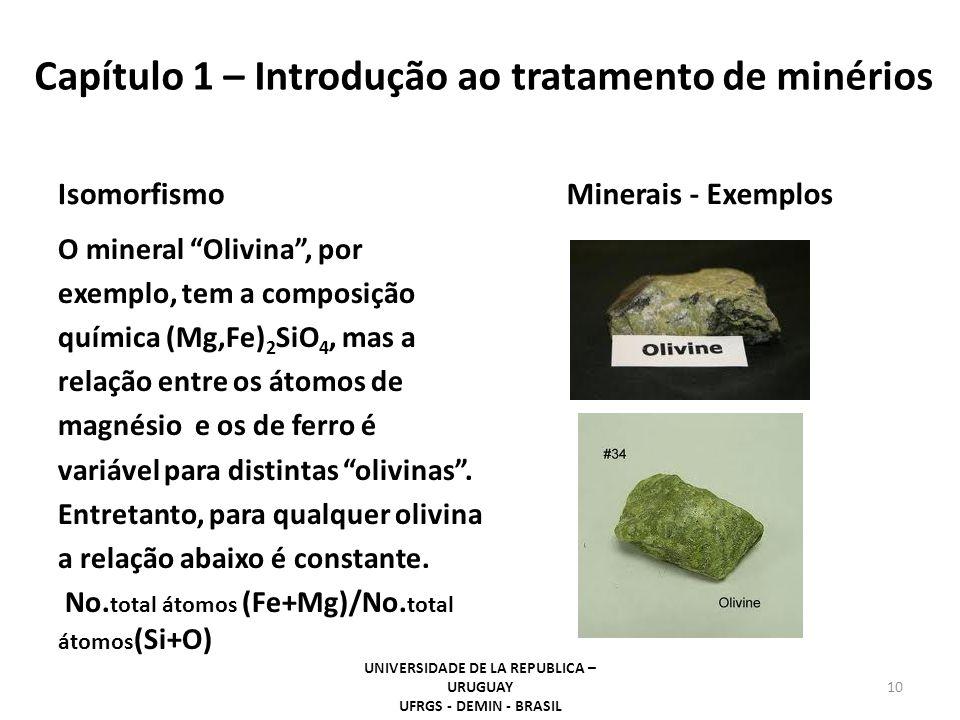 """Isomorfismo O mineral """"Olivina"""", por exemplo, tem a composição química (Mg,Fe) 2 SiO 4, mas a relação entre os átomos de magnésio e os de ferro é vari"""