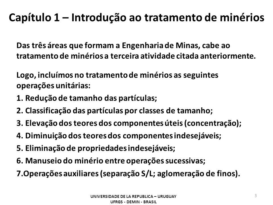 Capítulo 1 – Introdução ao tratamento de minérios Das três áreas que formam a Engenharia de Minas, cabe ao tratamento de minérios a terceira atividade