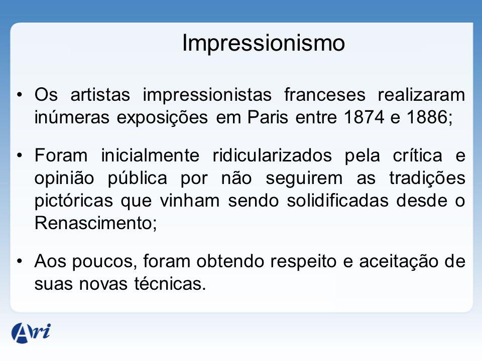 Impressionismo Os artistas impressionistas franceses realizaram inúmeras exposições em Paris entre 1874 e 1886; Foram inicialmente ridicularizados pel