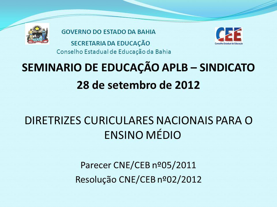 GOVERNO DO ESTADO DA BAHIA SECRETARIA DA EDUCAÇÃO Conselho Estadual de Educação da Bahia SEMINARIO DE EDUCAÇÃO APLB – SINDICATO 28 de setembro de 2012