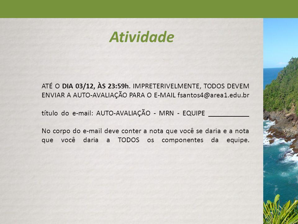 Atividade ATÉ O DIA 03/12, ÀS 23:59h.
