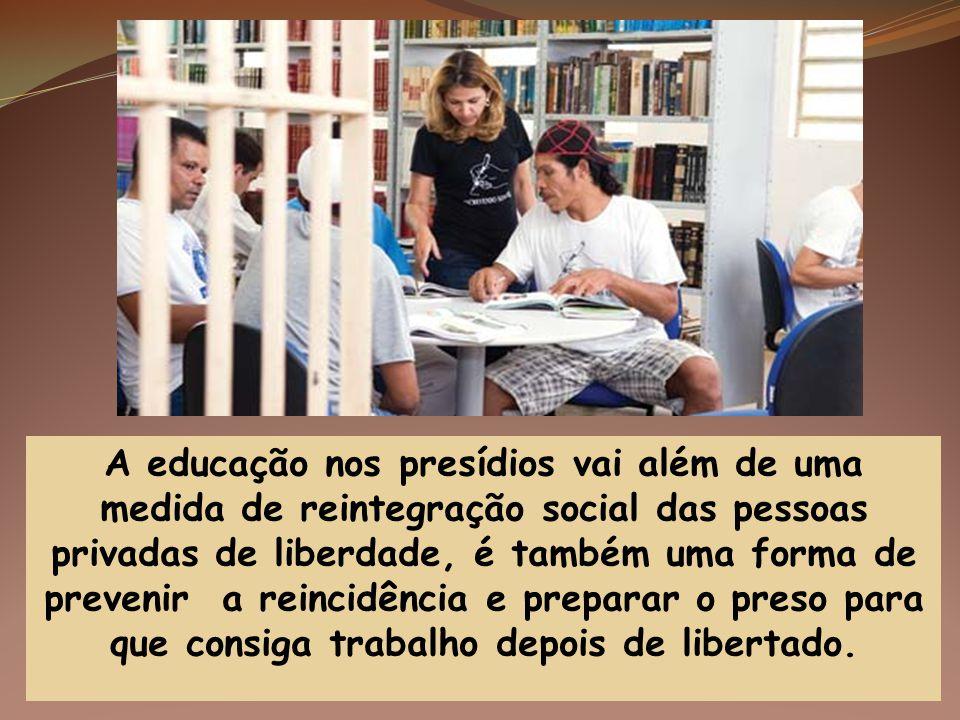 A educação nos presídios vai além de uma medida de reintegração social das pessoas privadas de liberdade, é também uma forma de prevenir a reincidênci