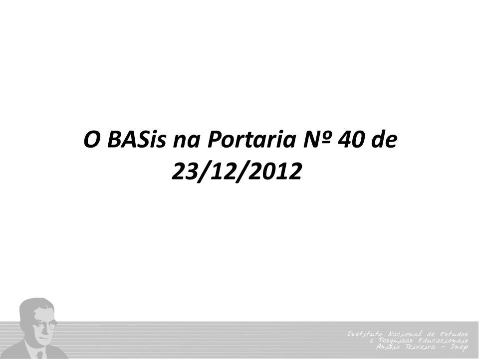 O BASis na Portaria Nº 40 de 23/12/2012