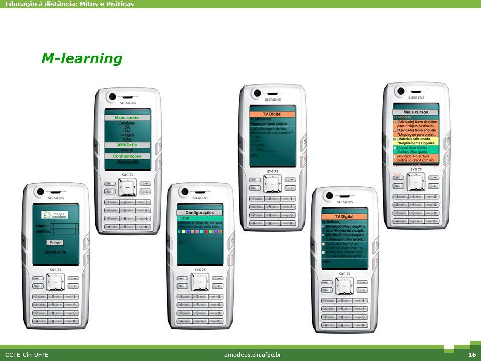 Educação à distância: Mitos e Práticas CCTE-Cin-UFPEamadeus.cin.ufpe.br16 M-learning