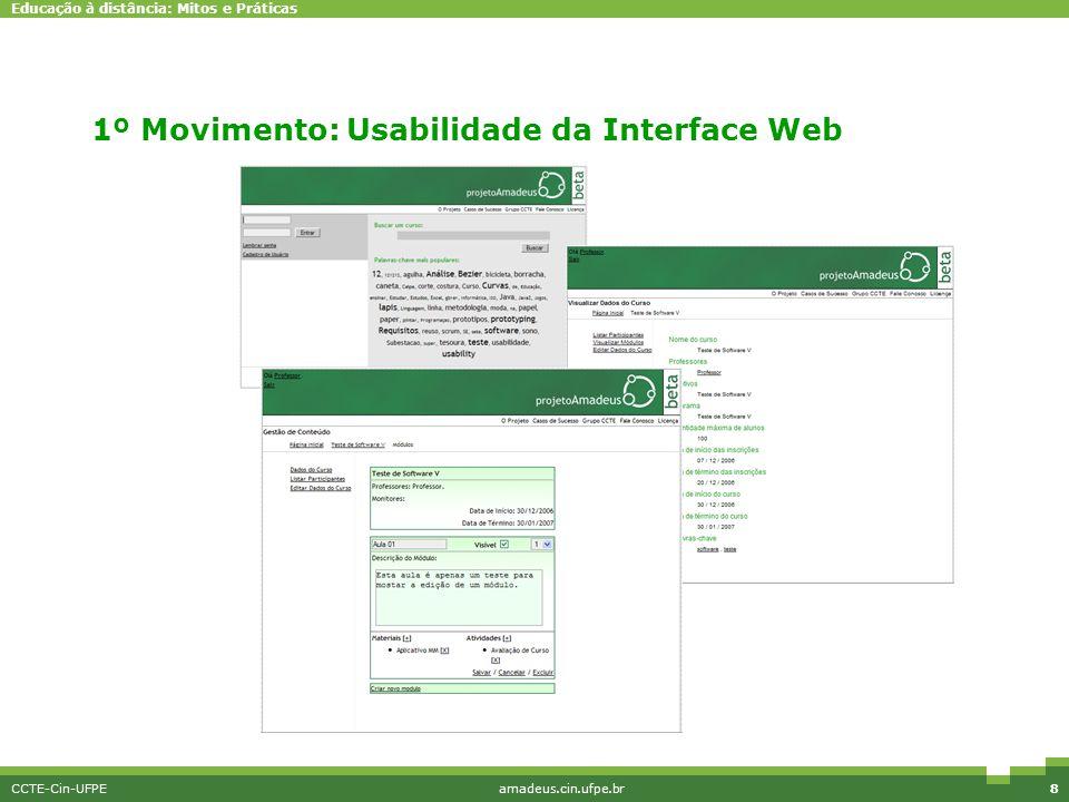 Educação à distância: Mitos e Práticas CCTE-Cin-UFPEamadeus.cin.ufpe.br8 Interface simples 1º Movimento: Usabilidade da Interface Web