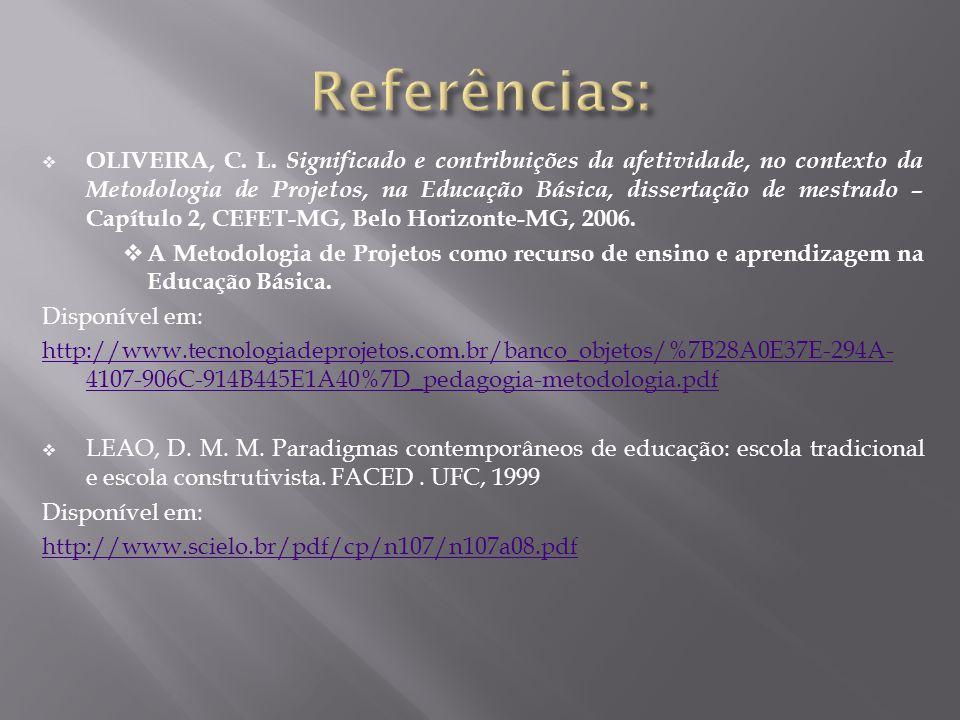  OLIVEIRA, C. L. Significado e contribuições da afetividade, no contexto da Metodologia de Projetos, na Educação Básica, dissertação de mestrado – Ca