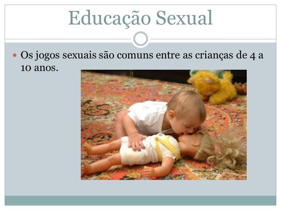 Educação Sexual Os jogos sexuais são comuns entre as crianças de 4 a 10 anos.