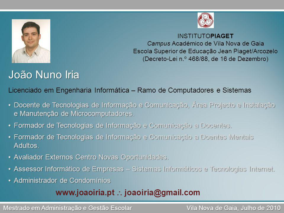 INSTITUTOPIAGET Campus Académico de Vila Nova de Gaia Escola Superior de Educação Jean Piaget/Arcozelo (Decreto-Lei n.º 468/88, de 16 de Dezembro) Mes