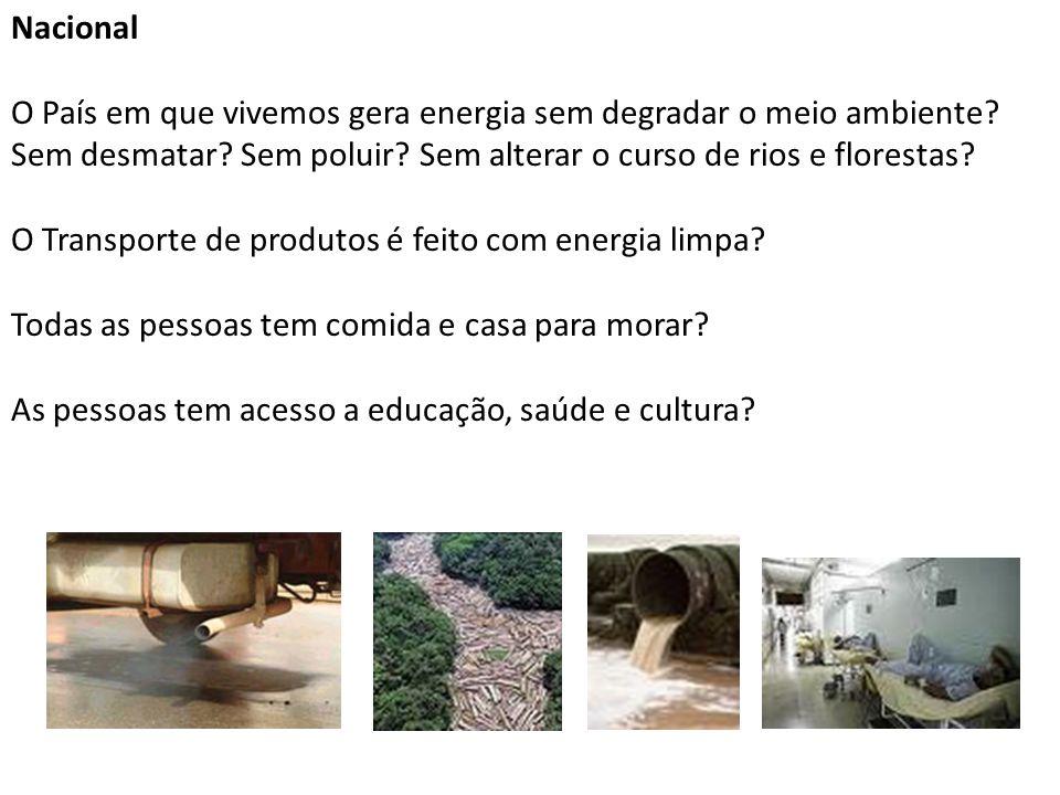 Nacional O País em que vivemos gera energia sem degradar o meio ambiente.