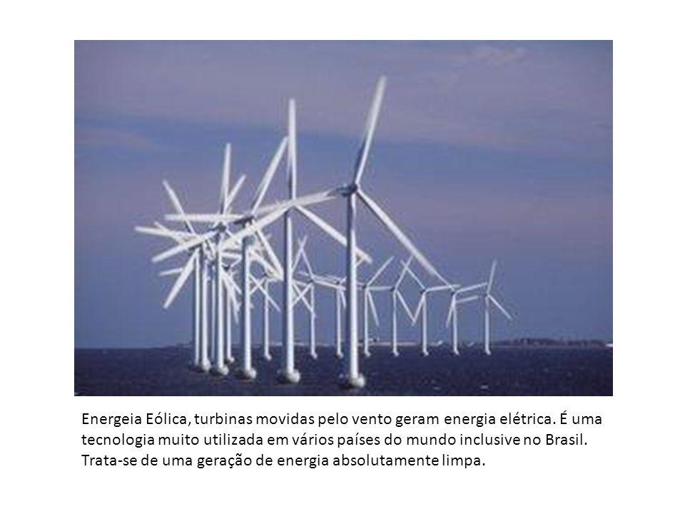 Energeia Eólica, turbinas movidas pelo vento geram energia elétrica. É uma tecnologia muito utilizada em vários países do mundo inclusive no Brasil. T