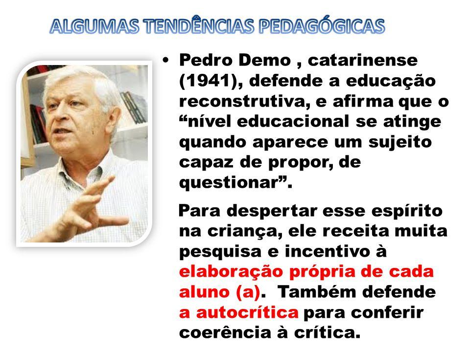 """Pedro Demo, catarinense (1941), defende a educação reconstrutiva, e afirma que o """"nível educacional se atinge quando aparece um sujeito capaz de propo"""