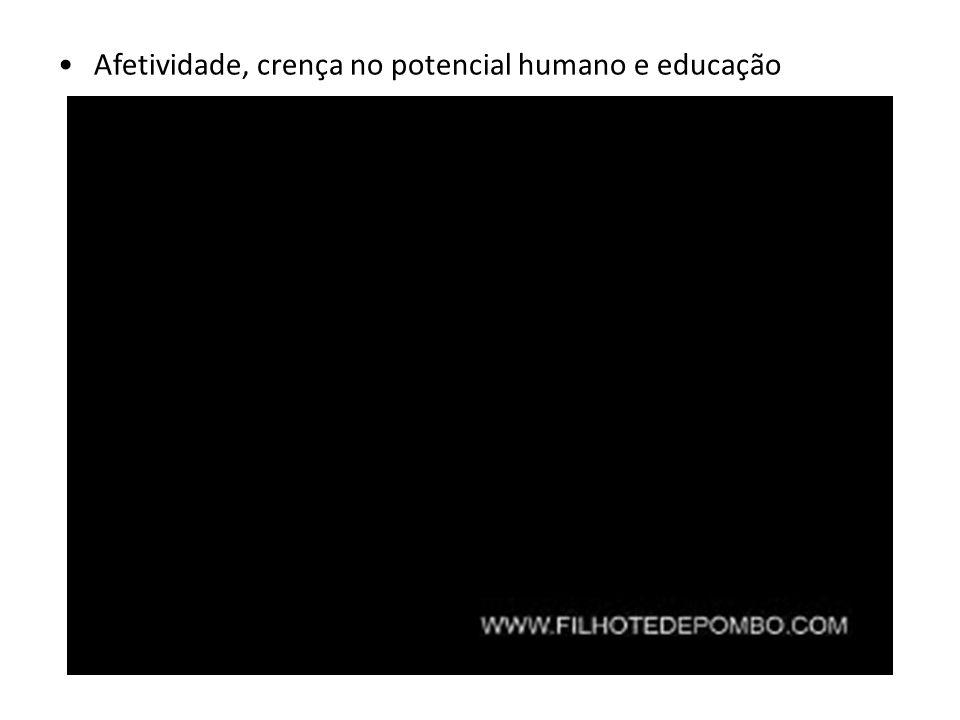 Afetividade, crença no potencial humano e educação 1. viver a educação é:
