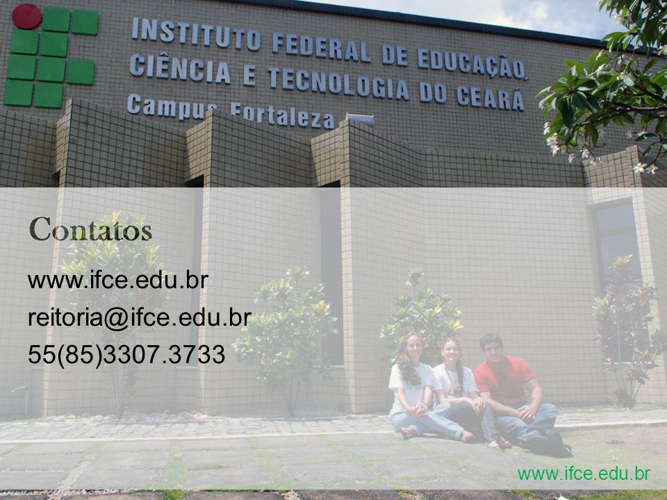www.ifce.edu.br reitoria@ifce.edu.br 55(85)3307.3733 www.ifce.edu.br