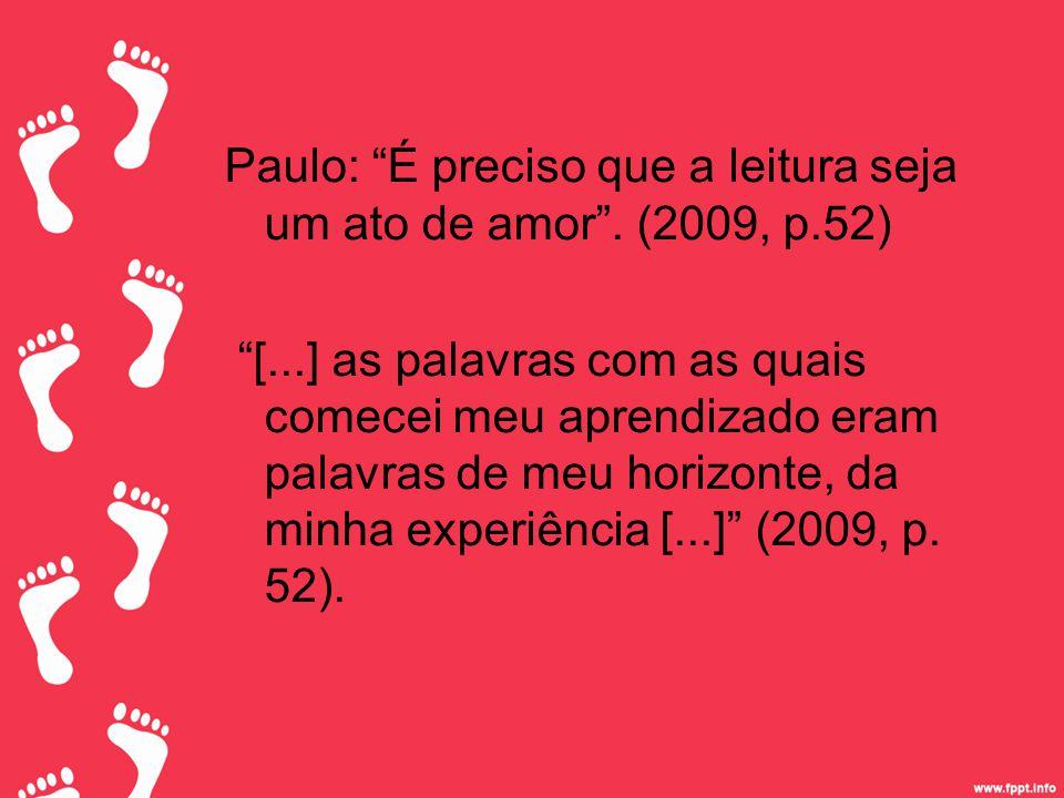 Paulo: É preciso que a leitura seja um ato de amor .