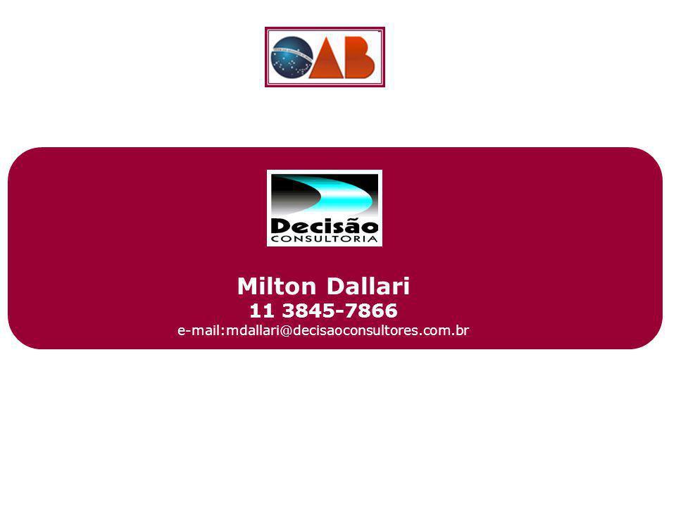 Milton Dallari 11 3845-7866 e-mail:mdallari@decisaoconsultores.com.br