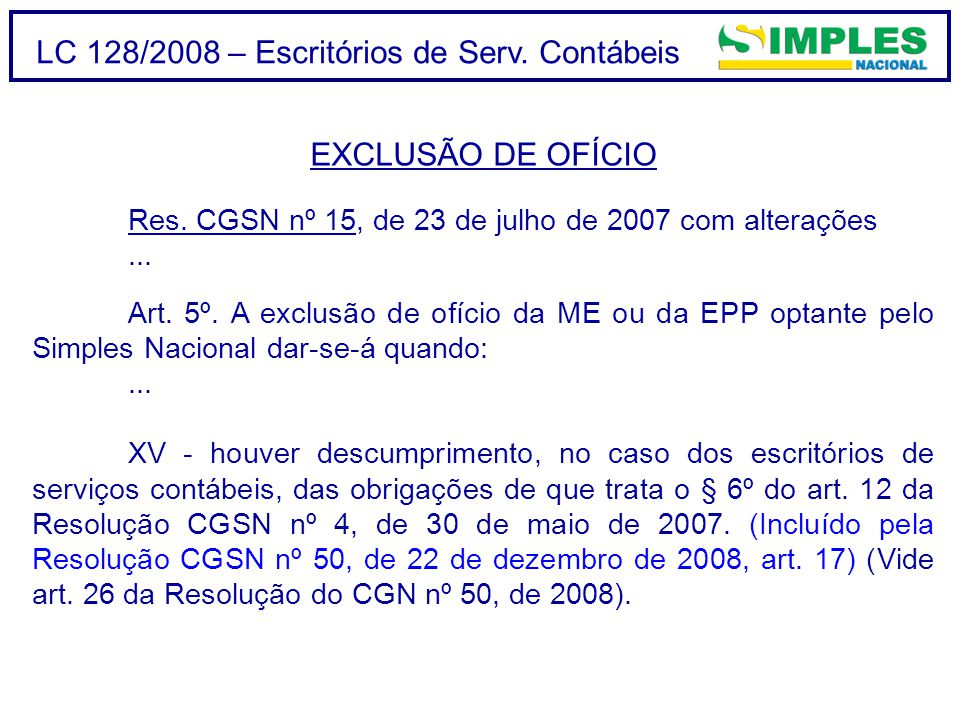 LC 128/2008 – Escritórios de Serv.Contábeis EXCLUSÃO DE OFÍCIO Res.
