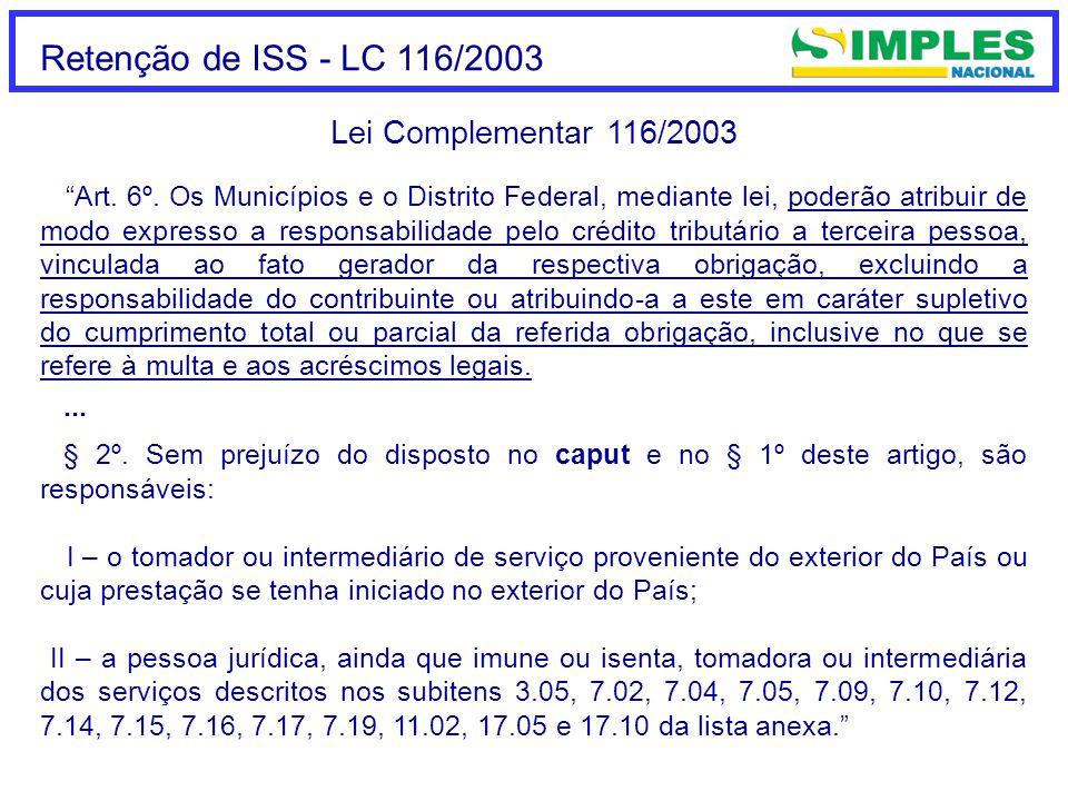 Retenção de ISS - LC 116/2003 Lei Complementar 116/2003 Art.