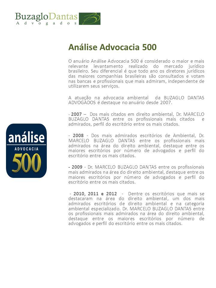 Análise Advocacia 500 O anuário Análise Advocacia 500 é considerado o maior e mais relevante levantamento realizado do mercado jurídico brasileiro.