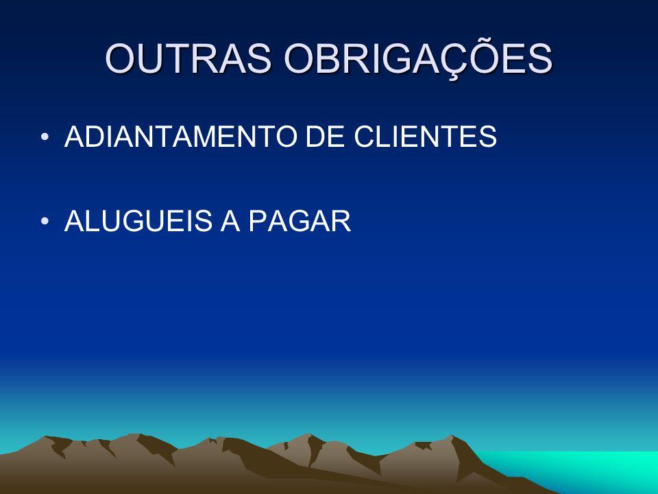 OUTRAS OBRIGAÇÕES ADIANTAMENTO DE CLIENTES ALUGUEIS A PAGAR