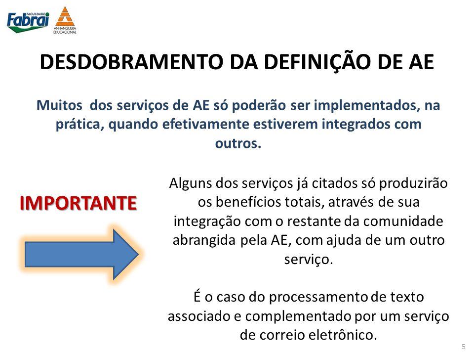 DESDOBRAMENTO DA DEFINIÇÃO DE AE Muitos dos serviços de AE só poderão ser implementados, na prática, quando efetivamente estiverem integrados com outr
