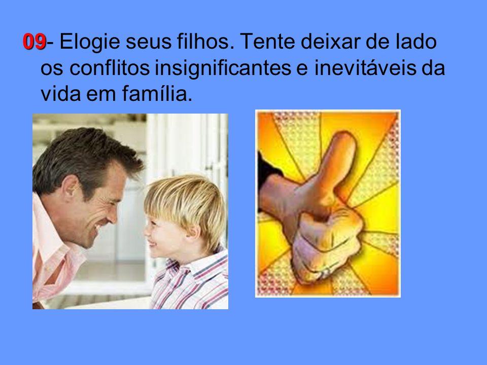 09 09- Elogie seus filhos.