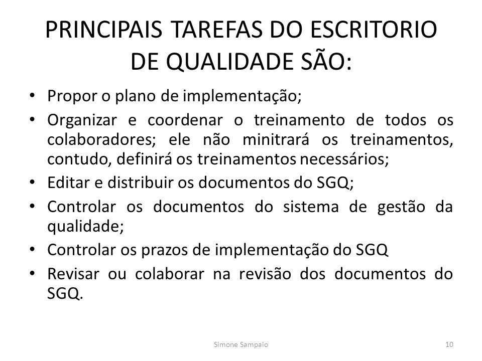 PRINCIPAIS TAREFAS DO ESCRITORIO DE QUALIDADE SÃO: Propor o plano de implementação; Organizar e coordenar o treinamento de todos os colaboradores; ele não minitrará os treinamentos, contudo, definirá os treinamentos necessários; Editar e distribuir os documentos do SGQ; Controlar os documentos do sistema de gestão da qualidade; Controlar os prazos de implementação do SGQ Revisar ou colaborar na revisão dos documentos do SGQ.